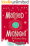 Married by Midnight: A Christmas Story (English Edition)