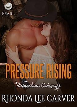 Pressure Rising (Rhinestone Cowgirls Book 2) by [Carver, Rhonda Lee]