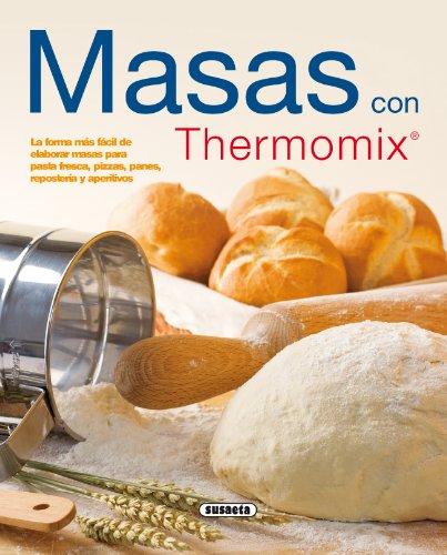 Masas Con Thermomix (El Rincón Del Paladar) por Equipo Susaeta