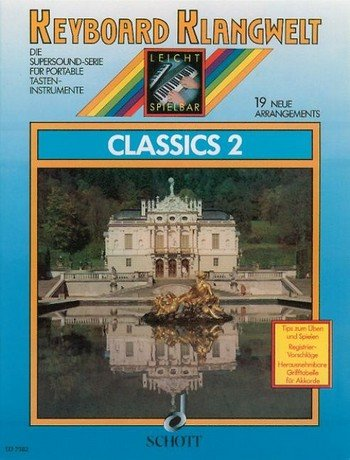 Keyboard Klangwelt: Classics Band 2 mit Bleistift -- 19 weitere beliebte klassische Melodien u.a. mit EINE KLEINE NACHTMUSIK (Mozart) und HOLZSCHUHTANZ (Lortzing) für Keyboard leicht arrangiert (Noten/sheet music)