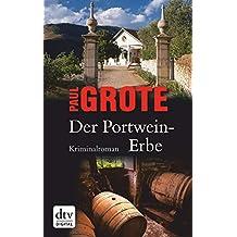 Der Portwein-Erbe: Kriminalroman