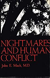 Nightmares and human conflict by John E Mack (1970-12-23)