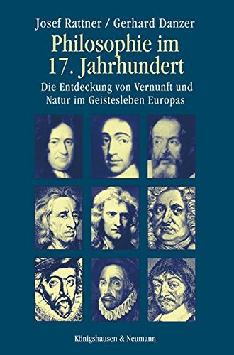Philosophie im 17. Jahrhundert: Die Entdeckung von Vernunft und Natur im Geistesleben Europas