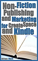 Non-Fiction Publishing and Marketing for CreateSpace and Kindle