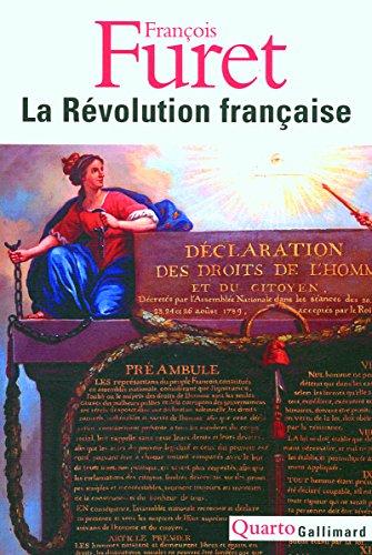 La Révolution française : Penser la Révolution française ; La Révolution, de Turgot à Jules Ferry : 1770-1880 ; Portraits ; Débats autour de la Révolution ; L'avenir d'une passion - 1880 Portrait