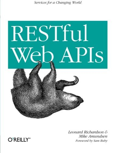RESTful Web APIs: Services for a Changing World by Leonard Richardson (2013-09-30)