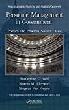 Personnel Management in Government: Politics and Process, Seventh Edition (Public Administration and Public Policy) by Katherine C. Naff (2013-07-22)