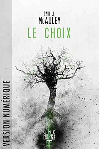 Le Choix - Paul J McAuley 2016