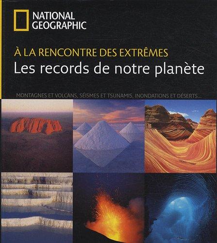 A la rencontre des extrêmes : les records de notre planète par Simon Winchester