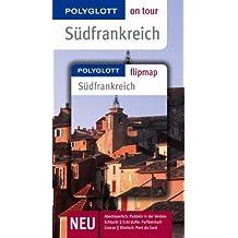 Südfrankreich - Buch mit flipmap: Polyglott on tour Reiseführer