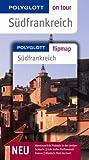 Südfrankreich - Buch mit flipmap: Polyglott on tour Reiseführer - Monika Kleppinger, Manfred Braunger