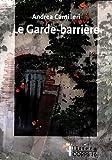 """Afficher """"Le garde-barrière"""""""