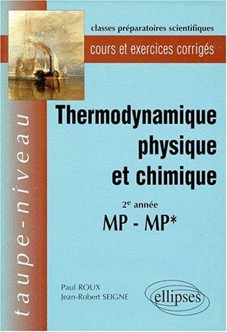 Thermodynamique physique et chimique: 2e année, MP-MP*, cours et exercices corrigés de Paul Roux (23 novembre 1998) Broché