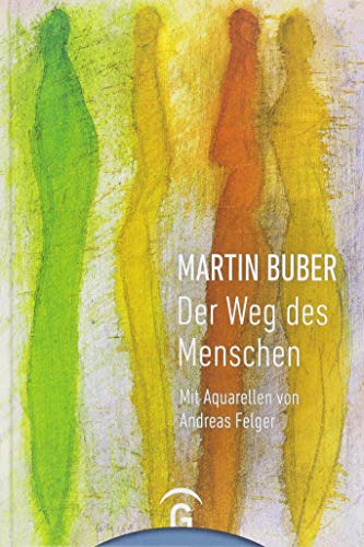 Martin Buber. Der Weg des Menschen: Mit Aquarellen von Andreas Felger