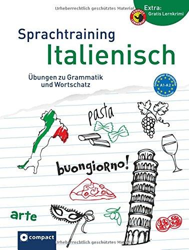 Compact Sprachtraining Italienisch: Übungen zu Grammatik und Wortschatz (Niveau A1 - A2)