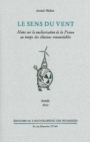 Le sens du vent : Notes sur la nucléarisation de la France au temps des illusions renouvelables par Arnaud Michon