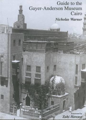 Guide to the Gayer-Anderson Museum Cairo por Nicholas Warner