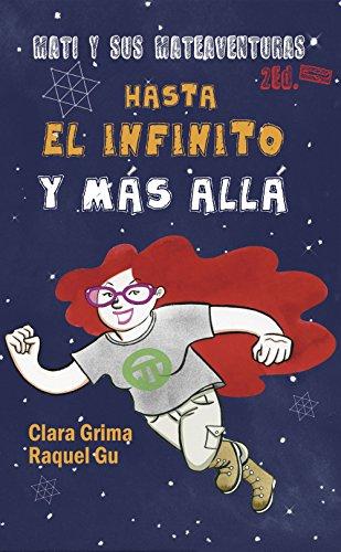 Mati y sus mateaventuras: Hasta el infinito y más allá por Clara Grima Ruiz