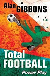 06 Power Play (Total Football) by Alan Gibbons (2010-06-03)