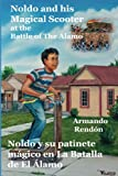 Noldo and his Magical Scooter at the Battle of The Alamo=Noldo y su patinete magico en la Batalla de El Alamo (English Edition)