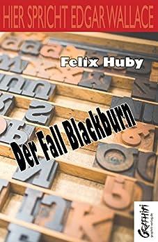 Hier spricht Edgar Wallace - Der Fall Blackburn von [Huby, Felix]