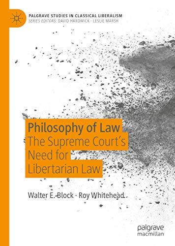 Philosophy of Law: The Supreme Court's Need for Libertarian Law (Palgrave Studies in Classical Liberalism) (English Edition)