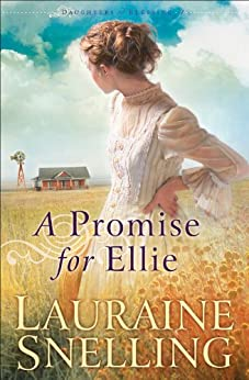 A Promise for Ellie (Daughters of Blessing Book #1) by [Snelling, Lauraine]