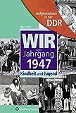 Aufgewachsen in der DDR - Wir vom Jahrgang 1947 - Kindheit und Jugend - Edgar Kobi