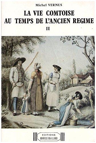 La vie comtoise au temps de l'Ancien Régime, XVIIIe siècle