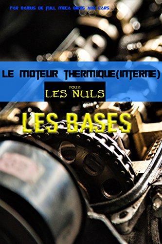 Le moteur thermique (Combustion interne) pour les nuls-les bases