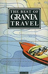 The Best of Granta Travel by Bill Buford (1992-02-04)