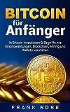 Bitcoin: In Bitcoin investieren & Begriffe wie Kryptowährungen, Blockchain, Mining und Wallets verstehen! ✅ (Ethereum, Bitcoin für Einsteiger, Dezentralisierung)