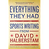 Everything They Had: Sports Writing from David Halberstam (English Edition)