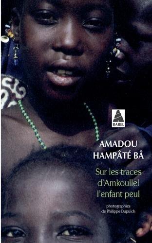 Sur les traces d'Amkoullel l'enfant peul