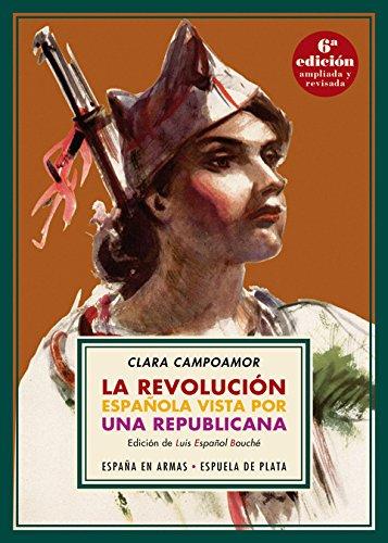 La revolución española vista por una republicana (España en Armas) por Clara Campoamor