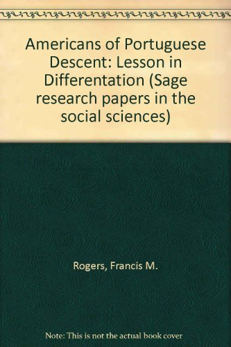 Americans of Portuguese Descent: Lesson in Differentation (Sage research papers in the social sciences)