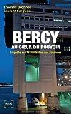Bercy au coeur du pouvoir: Enquête sur le ministère des Finances