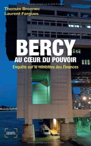 Bercy au cœur du pouvoir: Enquête sur ...