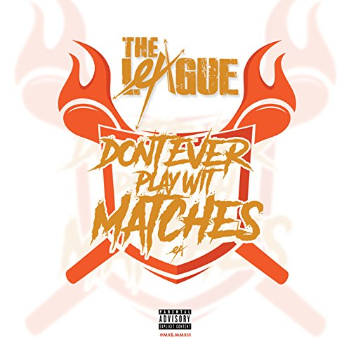 Don't Ever Play Wit Matches [Explicit]