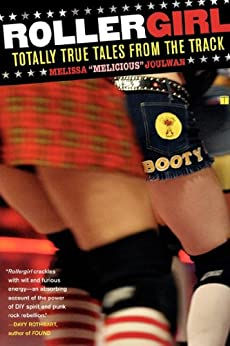 Rollergirl: Totally True Tales from the Track by [Joulwan, Melissa]