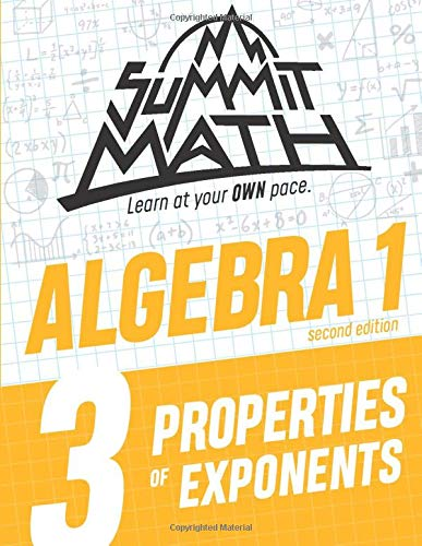 Summit Math Algebra 1 Book 3: Properties of Exponents