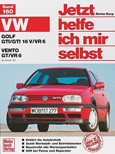 Preisvergleich Produktbild Jetzt helfe ich mir selbst, Bd. 160: VW Golf GTI/GTI 16 V/VR 6 und VW Vento GT/VR 6
