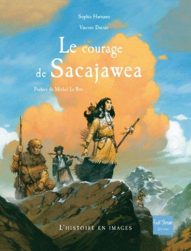 Le Courage de Sacajawea par Humann Sophie