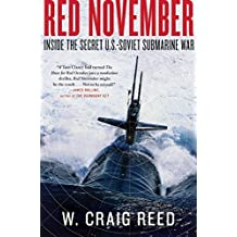 Red November: Inside the Secret U.S.-Soviet Submarine War by W. Craig Reed (2010-05-04)