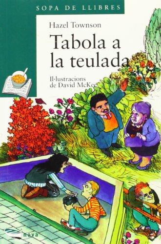 Tabola a la teulada (Llibres Infantils I Juvenils - Sopa De Llibres. Sèrie Verda) por Hazel Townson