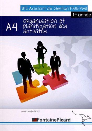 Organisation et planification des activités de la PME A4 BTS assitant de gestion PME-PMI : 1e année