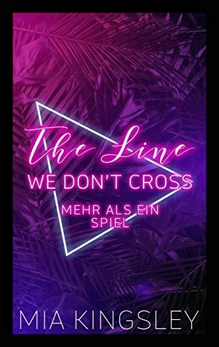 The Line We Don't Cross: Mehr als ein Spiel von [Kingsley, Mia]