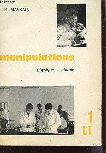 MANIPULATIONS - PHYSIQUE - CHIMIE - CLASSES DE PREMIERES C ET T.
