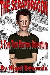 The Scrapdragon: A Tom-Tom Burrow Adventure by Nigel Edwards (2015-05-12)