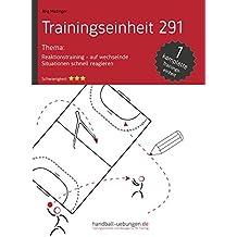 Reaktionstraining – auf wechselnde Situationen schnell reagieren (TE 291): Handball Fachliteratur (Trainingseinheiten) (German Edition)